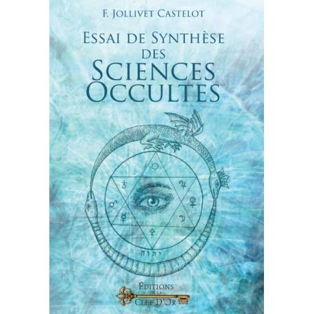 Essai de Synthèse des Sciences Occultes