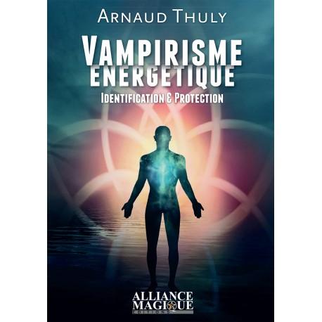 Vampirisme Energétique : Identification & Protection