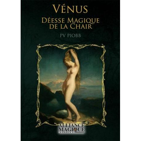 Vénus - Déesse Magique de la Chair