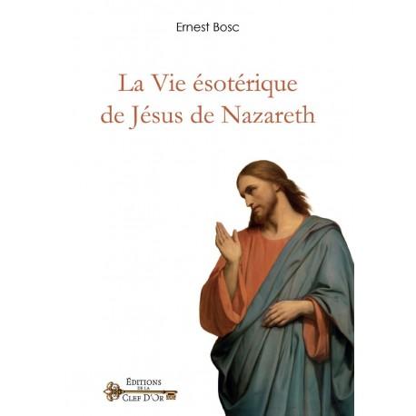 La Vie ésotérique de Jésus de Nazareth