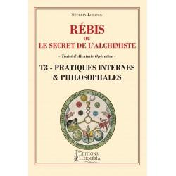 Rebis ou le Secret de l'Alchimiste T3