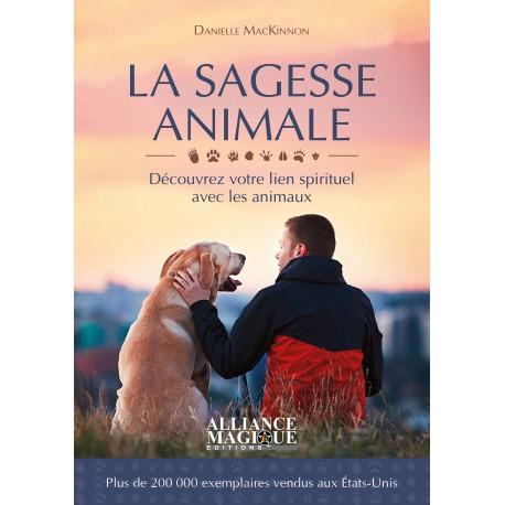 La Sagesse Animale : Découvrez votre lien spirituel avec les animaux