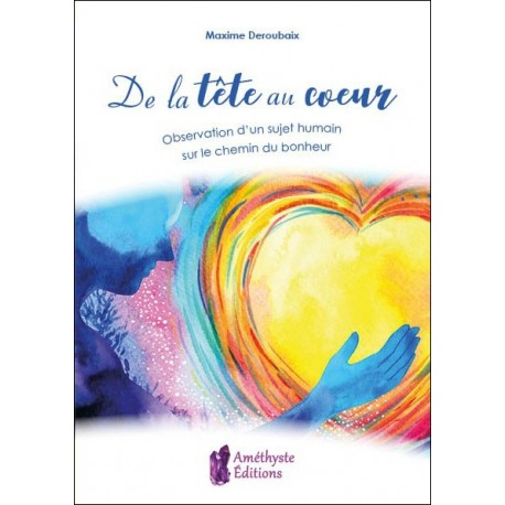 De la Tête au Cœur : Observation d'un sujet humain sur le chemin du bonheur
