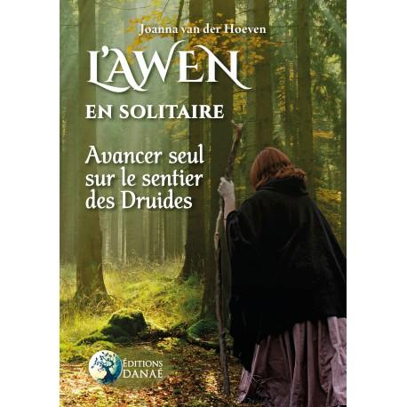 L'Awen en Solitaire: Avancer seul sur le sentier des Druides