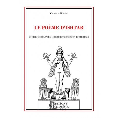 Le Poème d'Ishtar: mythe babylonien interprété dans son ésotérisme par Oswald Wirth